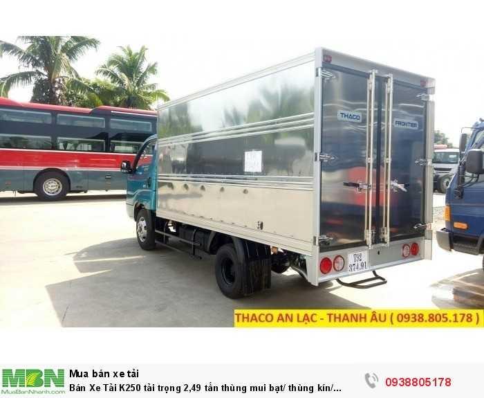 Bán Xe Tải K250 tải trọng 2,49 tấn thùng mui bạt/ thùng kín/ thùng lững, hỗ trợ 80% giá trị xe. 5