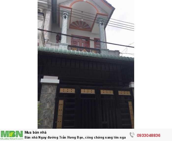 Bán nhà Ngay  đường Trần Hưng Đạo, công chứng sang tên ngay.