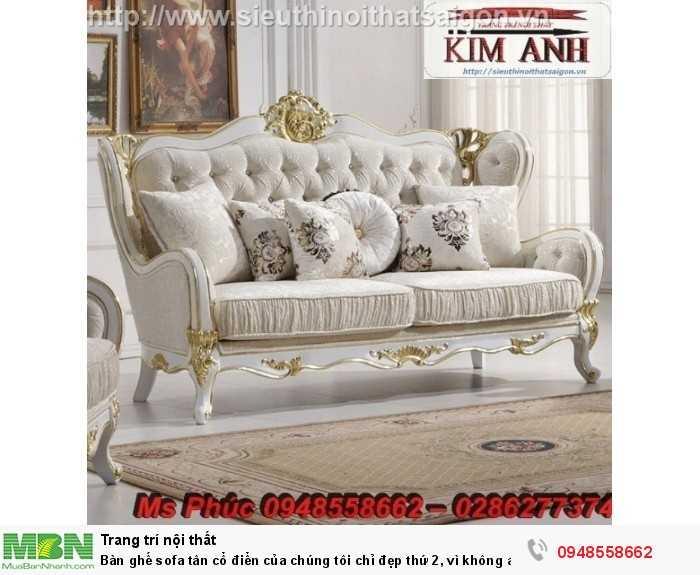 Bàn ghế sofa tân cổ điển của chúng tôi chỉ đẹp thứ 2, vì không ai là thứ nhất - Nội thất Kim Anh1