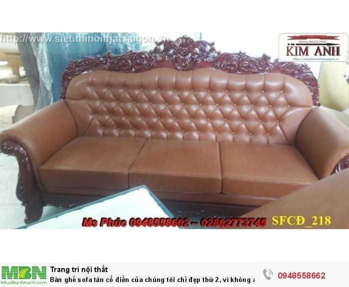 Bàn ghế sofa tân cổ điển của chúng tôi chỉ đẹp thứ 2, vì không ai là thứ nhất - Nội thất Kim Anh3