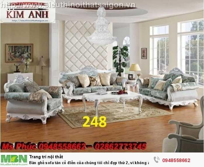 Bàn ghế sofa tân cổ điển của chúng tôi chỉ đẹp thứ 2, vì không ai là thứ nhất - Nội thất Kim Anh7