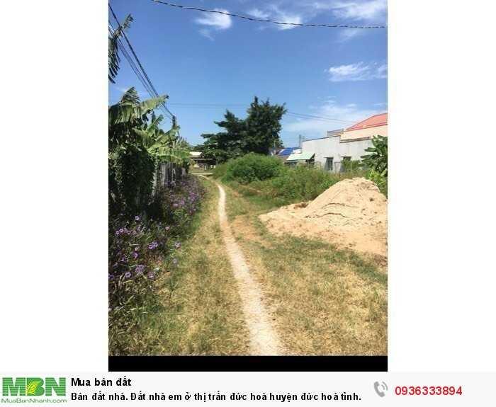 Bán đất nhà. Đất nhà em ở thị trấn đức hoà huyện đức hoà tỉnh long an Diện tích 5m x 23