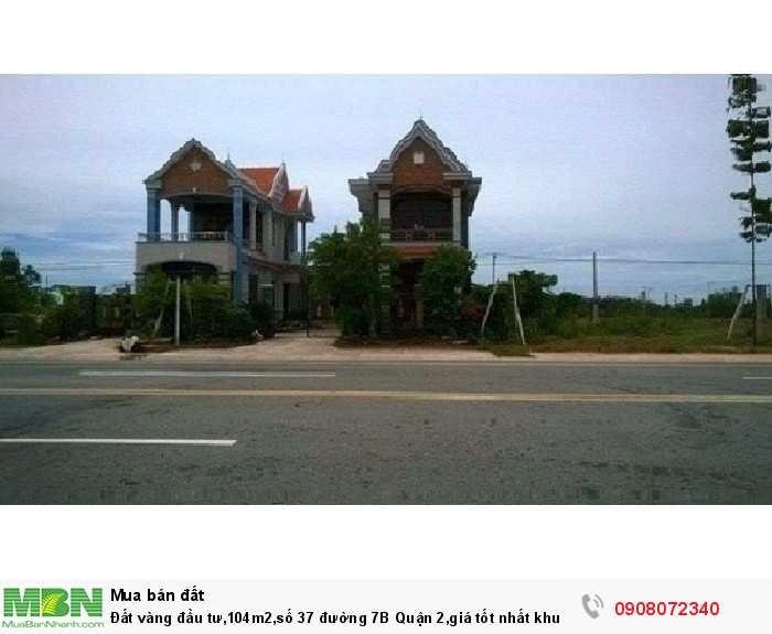 Đất vàng đầu tư, 104m2, số 37 đường 7B Quận 2, giá tốt nhất khu vực.