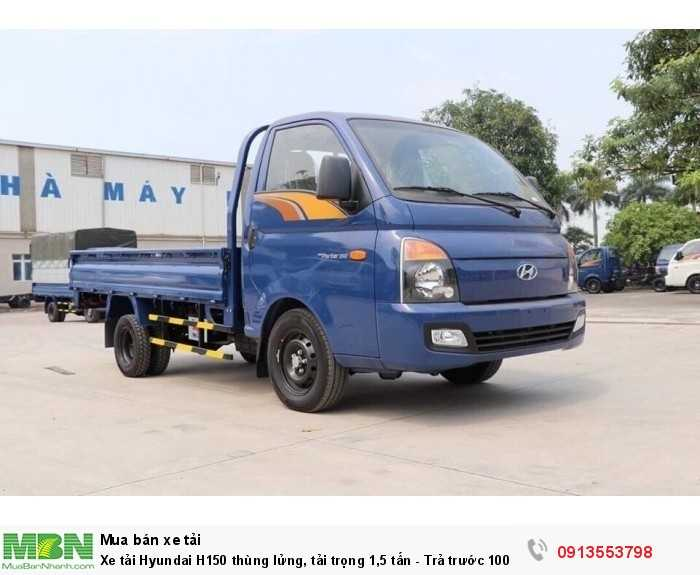 Xe tải Hyundai H150 thùng lửng, tải trọng 1,5 tấn - Trả trước 100 triệu, giao xe ngay 1