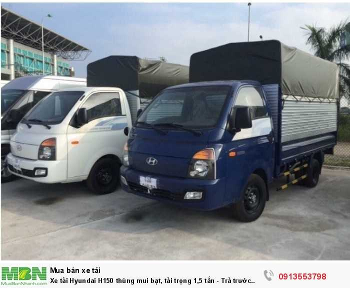 Xe tải Hyundai H150 thùng mui bạt, tải trọng 1,5 tấn - Trả trước 100 triệu, giao xe ngay 5