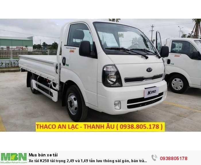 Xe tải K250 tải trọng 2,49 và 1,49 tấn lưu thông sài gòn, bán trả góp, hỗ trợ 80% giá trị xe. 4