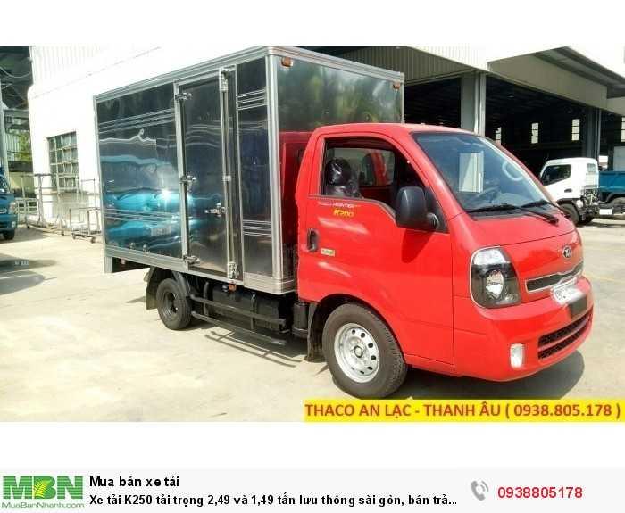Xe tải K250 tải trọng 2,49 và 1,49 tấn lưu thông sài gòn, bán trả góp, hỗ trợ 80% giá trị xe. 5