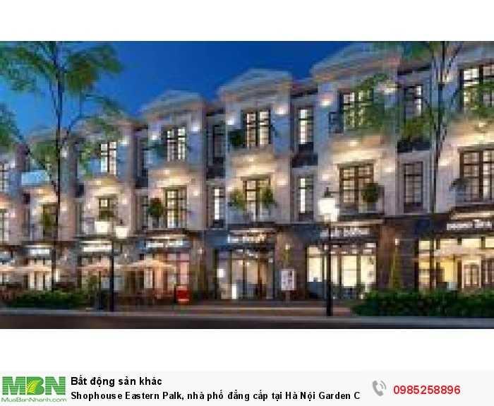 Shophouse Eastern Palk, nhà phố đẳng cấp tại Hà Nội Garden City, chỉ từ 41tr/m2