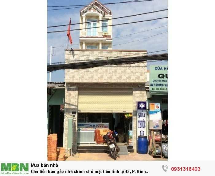 Cần tiền bán gấp nhà chính chủ mặt tiền tỉnh lộ 43, P. Bình Chiểu, Q. Thủ Đức