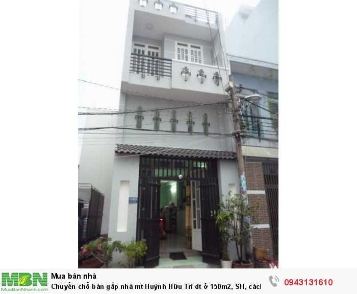 Chuyển chổ bán gấp nhà mt Huỳnh Hữu Trí dt ở 150m2, SH, cách chợ 200m, sang tên ngay