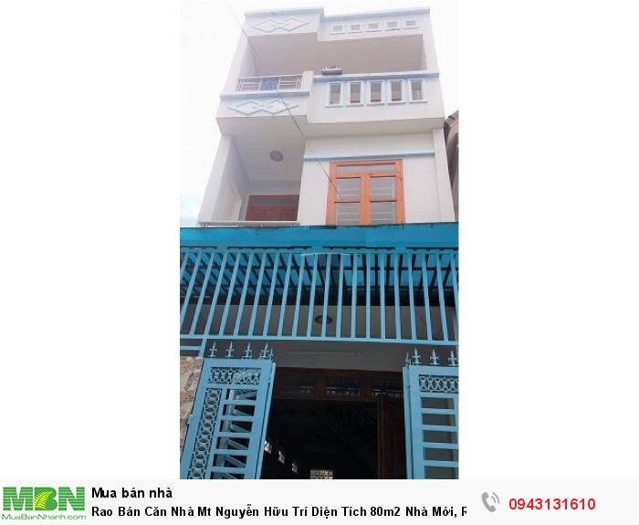 Rao Bán Căn Nhà Mt Nguyễn Hữu Trí Diện Tích 80m2 Nhà Mới, Rộng Rãi, Thương Lượng Shr