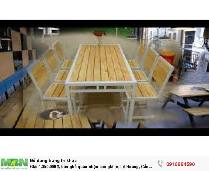 Bàn ghế quán nhậu cao giá rẻ, Lê Hoàng, Cần bán/Dịch vụ chuyên mục Trang trí ngoại thất tại Quận Gò Vấp1