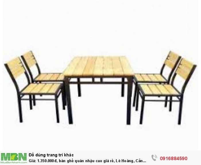 Bàn ghế quán nhậu cao giá rẻ, Lê Hoàng, Cần bán/Dịch vụ chuyên mục Trang trí ngoại thất tại Quận Gò Vấp