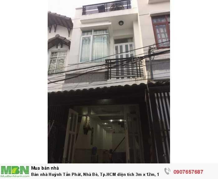 Bán nhà Huỳnh Tấn Phát, Nhà Bè, Tp.HCM diện tích 3m x 12m, 1 trệt 1 lầu