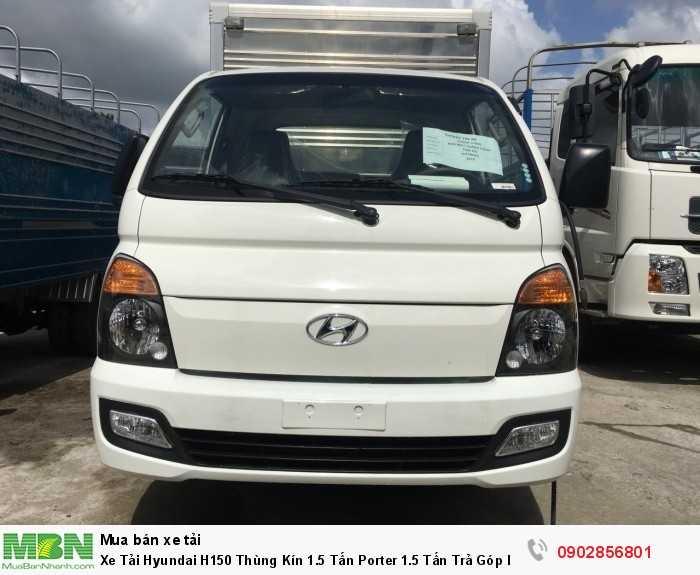 Xe Tải Hyundai H150 Thùng Kín 1.5 Tấn Porter 1.5 Tấn Trả Góp lãi suất thấp ... 0