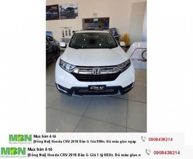 [Đồng Nai] Honda CRV 2018 Bản G Giá 1 tỷ 013tr. Đủ màu giao ngay. Hỗ trợ NH 80% 0