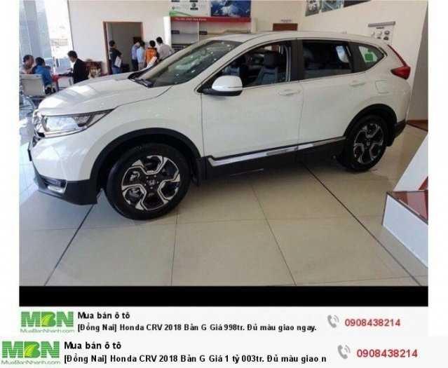 [Đồng Nai] Honda CRV 2018 Bản G Giá 1 tỷ 013tr. Đủ màu giao ngay. Hỗ trợ NH 80% 1