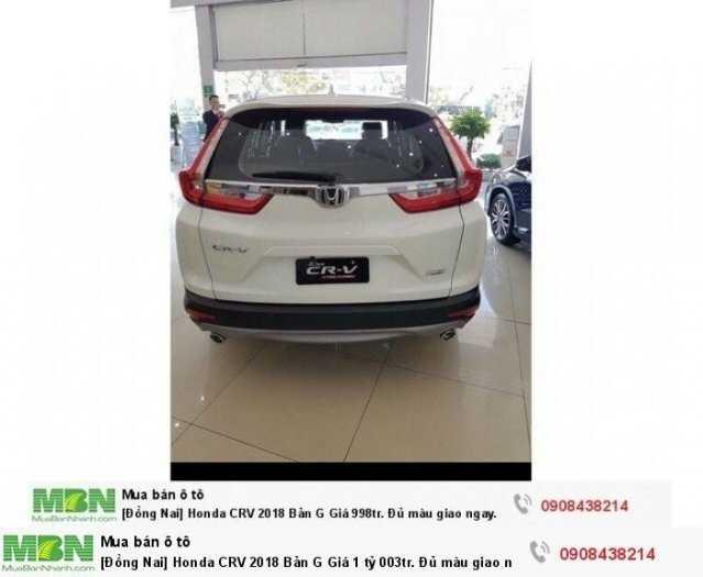 [Đồng Nai] Honda CRV 2018 Bản G Giá 1 tỷ 013tr. Đủ màu giao ngay. Hỗ trợ NH 80% 2