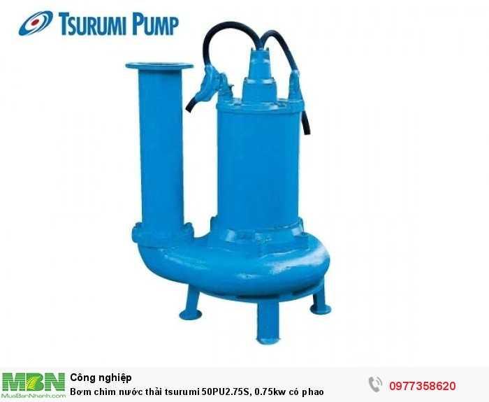 Bơm chìm nước thải tsurumi 50PU2.75S, 0.75kw có phao 1