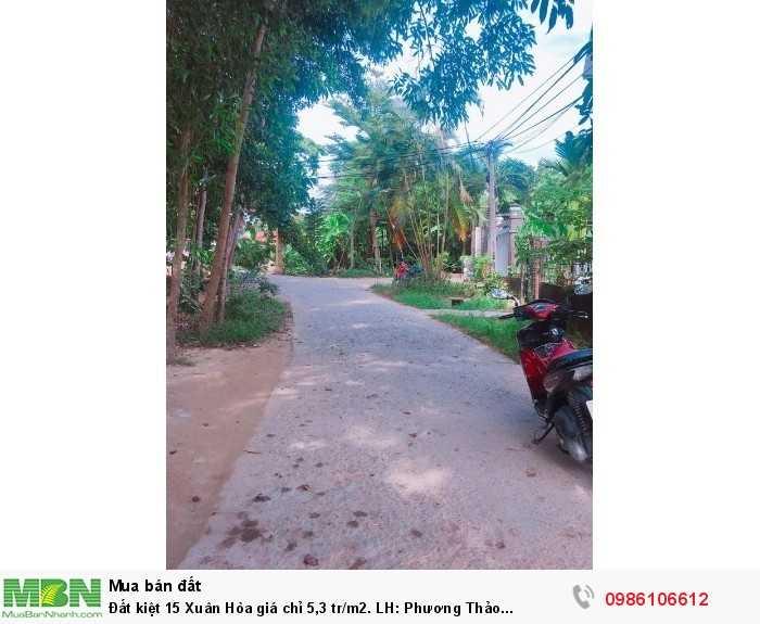 Đất kiệt 15 Xuân Hòa giá chỉ 5,3 tr/m2. LH: Phương Thảo 0986106612