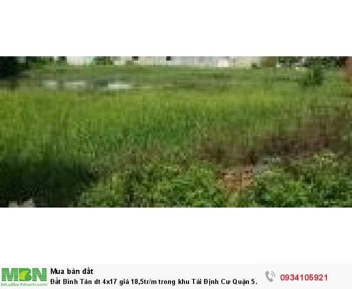Đất Bình Tân dt 4x17 trong khu Tái Định Cư Quận 5.