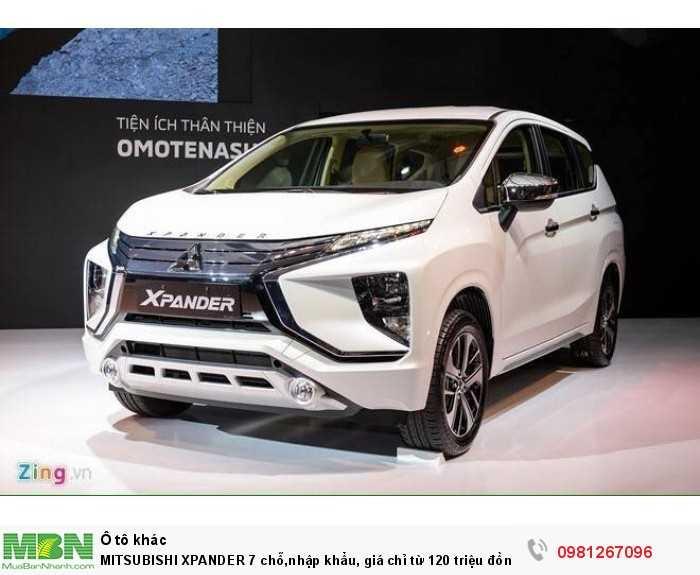 Mitsubishi Xpander 7 Chỗ,nhập Khẩu, Giá Chỉ Từ 120 Triệu Đồng, Hỗ Trợ Trả Góp Đến 90% Giá Trị Xe