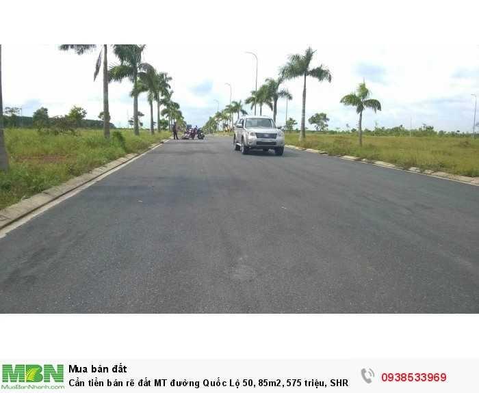 Cần tiền bán rẽ đất MT đường Quốc Lộ 50, 85m2, 575 triệu, SHR. Thổ cư 100%.