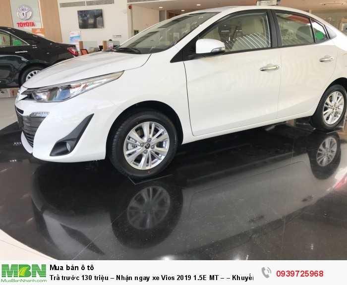 Trả trước 130 triệu – Nhận ngay xe Vios 2019 1.5E MT – – Khuyến mãi giá tốt từ Toyota An Thành - Đủ màu – Giao Ngay 2