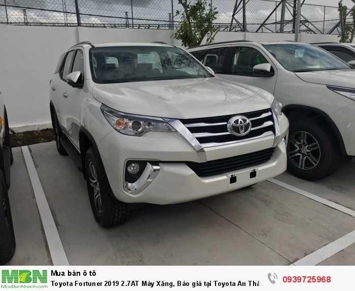 Toyota Fortuner 2019 2.7AT Máy Xăng, Báo giá tại Toyota An Thành Fukushima