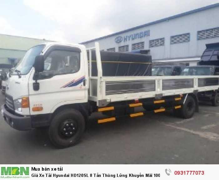 Giá Xe Tải Hyundai HD120SL 8 Tấn Thùng Lửng Khuyến Mãi 100% Trước Bạ , Tặng Định Vị GPS
