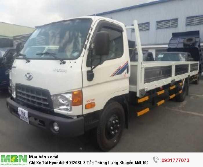 Giá xe tải Hyundai HD120SL 8 tấn - Đóng thùng theo yêu cầu khách hàng