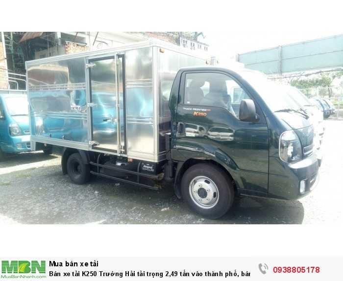 Bán xe tải K250 Trường Hải tải trọng 2,49 tấn vào thành phố, bán trả góp 80% giá trị xe.