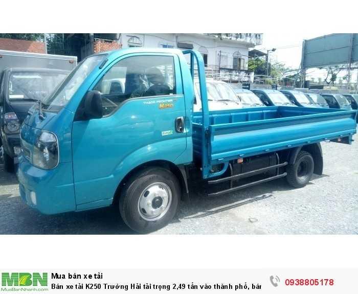 Bán xe tải K250 Trường Hải tải trọng 2,49 tấn vào thành phố, bán trả góp 80% giá trị xe. 3