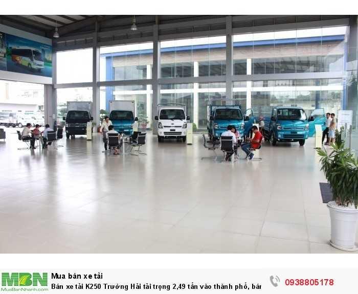 Bán xe tải K250 Trường Hải tải trọng 2,49 tấn vào thành phố, bán trả góp 80% giá trị xe. 5