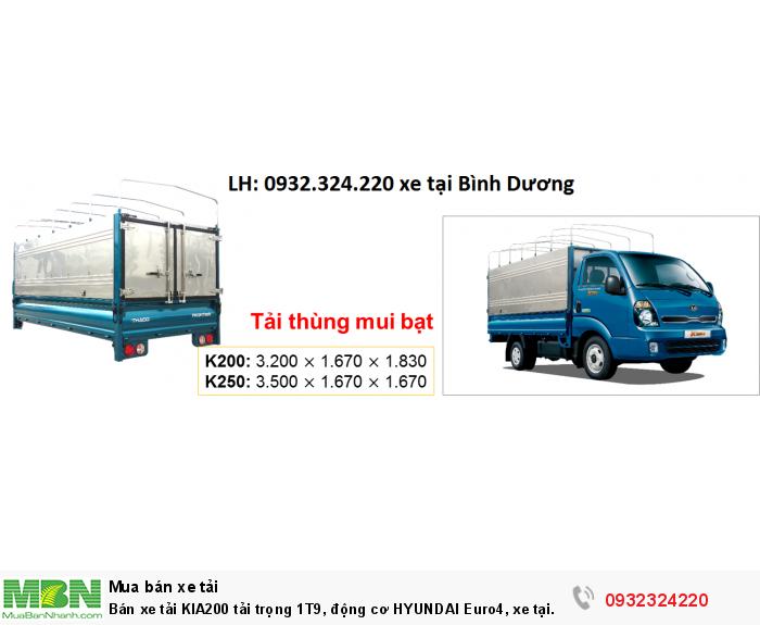 Bán xe tải KIA200 tải trọng 1T9, động cơ HYUNDAI Euro4, xe tại Bình Dương