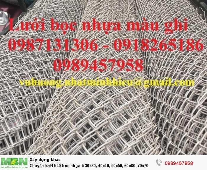 Chuyên lưới b40 bọc nhựa ô 30x30, 40x40, 50x50, 60x60, 70x70