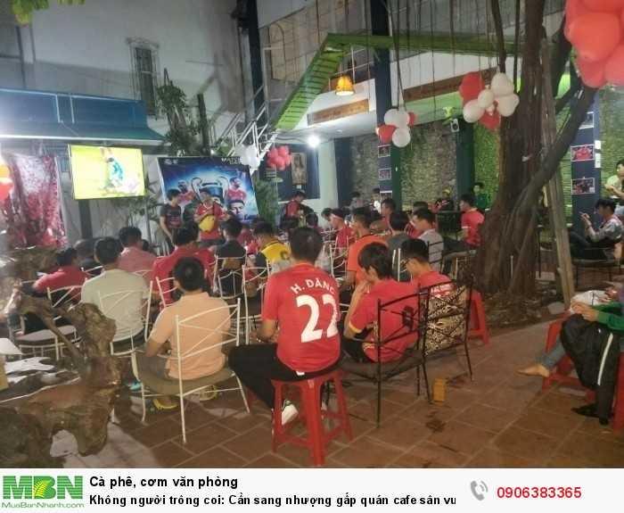 Cần sang nhượng gấp quán cafe sân vườn Miền Thùy Dương đang đông khách!
