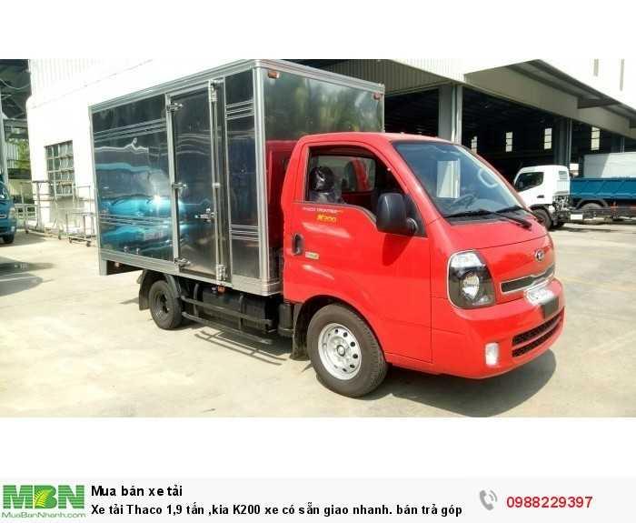 Xe tải Thaco 1,9 tấn ,kia K200 xe có sẵn giao nhanh. bán trả góp, giá tốt.