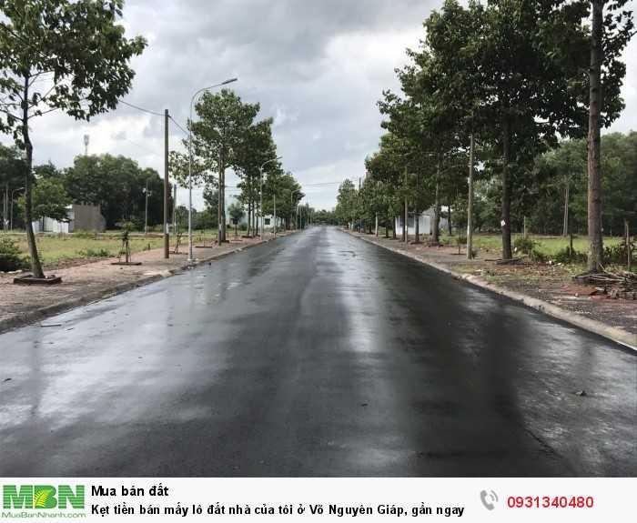 Kẹt tiền bán mấy lô đất nhà của tôi ở Võ Nguyên Giáp, gần ngay KDC Bình MInh, đưuòng 12m