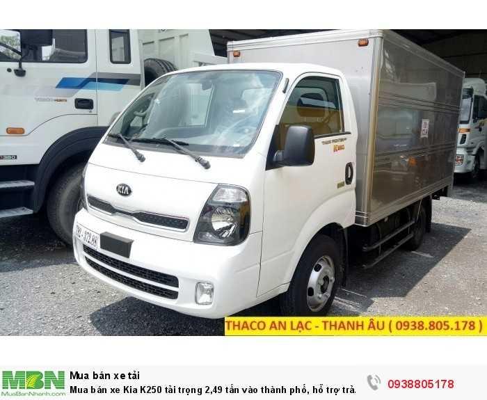 Mua bán xe Kia K250 tải trọng 2,49 tấn vào thành phố, hỗ trợ trả góp 80% giá trị xe 3