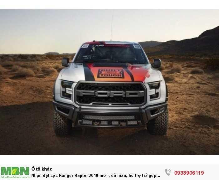 Nhận đặt cọc Ranger Raptor 2018 mới , đủ màu, hỗ trợ trả góp, giao xe tháng 11, 12/2018 , hỗ trợ toàn quốc