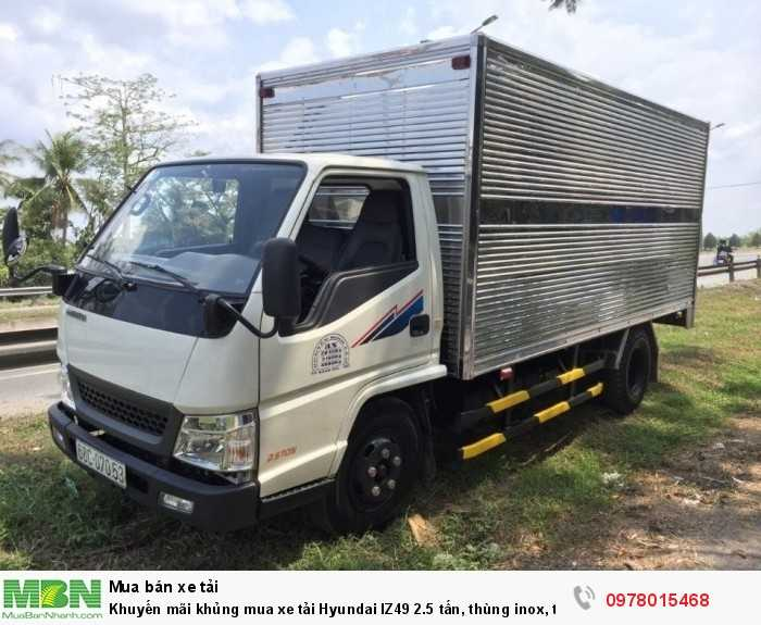 Khuyến mãi khủng mua xe tải Hyundai IZ49 2.5 tấn, thùng inox, trả trước 50 triệu - Hotline: 0978015468 (24/24)