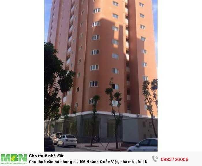 Cho thuê căn hộ chung cư 106 Hoàng Quốc Việt, nhà mới, full NT ở ngay !