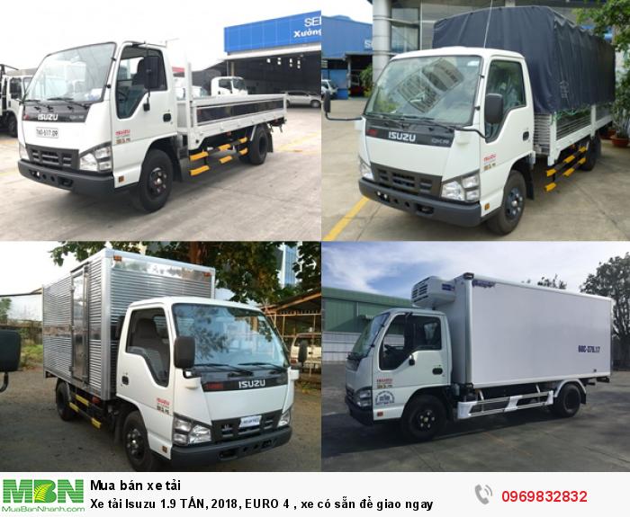 Xe tải Isuzu 1.9 TẤN, 2018, EURO 4 , xe có sẵn để giao ngay
