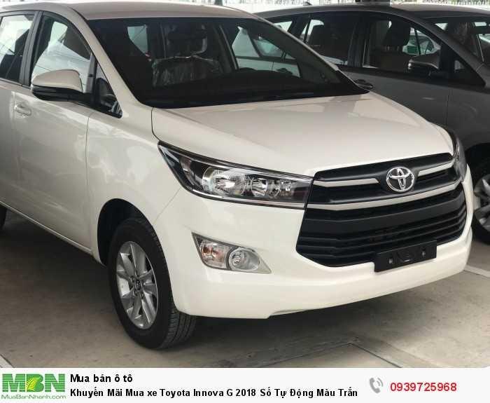 Khuyến Mãi Mua xe Toyota Innova G 2018 Số Tự Động Màu Trắng. Vay Trả Góp Chỉ 180Tr. Giao Xe Ngay