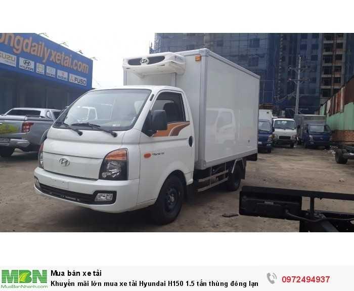 Khuyến mãi lớn mua xe tải Hyundai H150 1.5 tấn thùng đông lạnh - GỌI 0972494937 (24/24)
