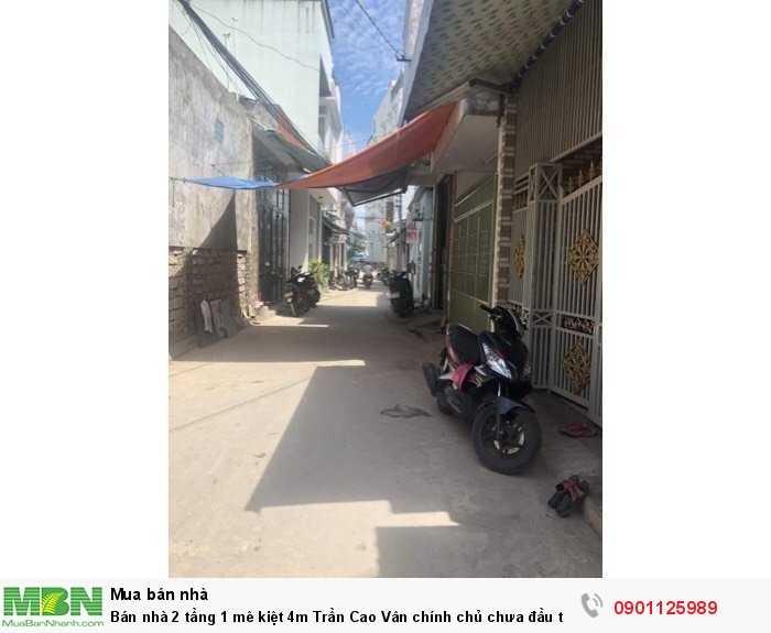 Bán nhà 2 tầng 1 mê kiệt 4m Trần Cao Vân chính chủ chưa đầu tư
