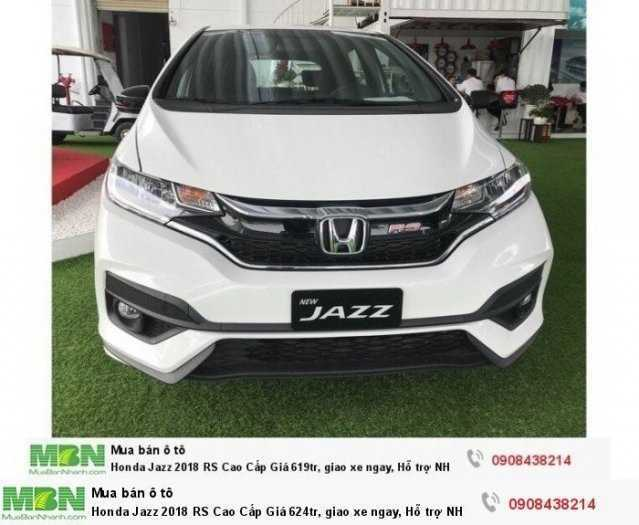 Honda Jazz 2018 RS Cao Cấp Giá 624tr, giao xe ngay, Hỗ trợ NH 80% 0