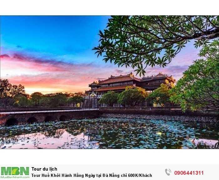 Tour Huế Khởi Hành Hằng Ngày tại Đà Nẵng chỉ 600K/Khách