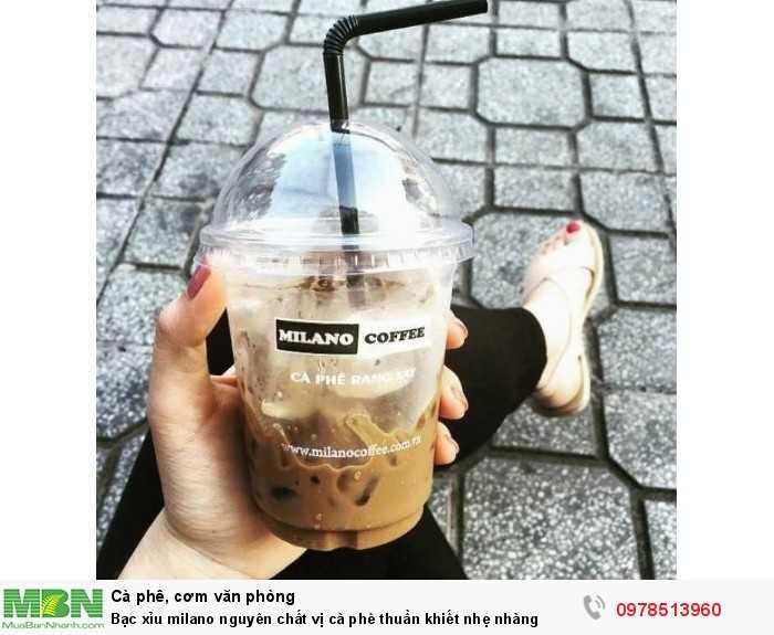 Bạc xỉu milano nguyên chất  vị cà phê thuần khiết  nhẹ nhàng2